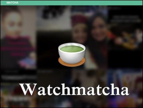 Watchmatcha las stories mas populares