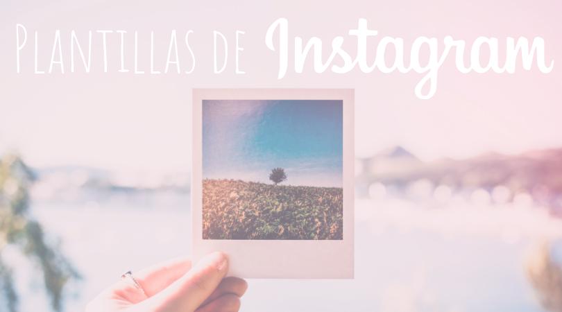 Plantillas para Instagram ¡Cómo utilizarlas!
