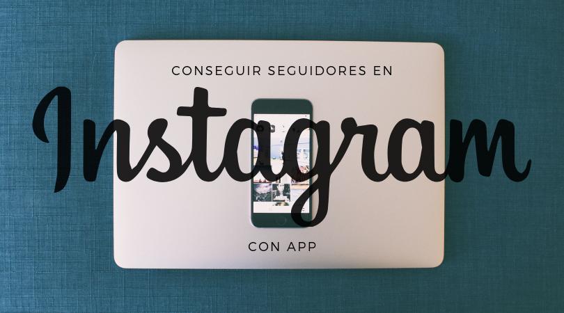 Como Conseguir Seguidores en Instagram con App