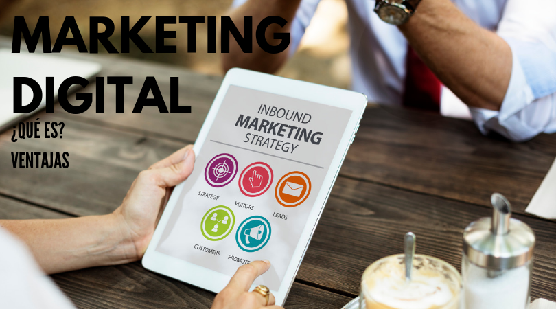 ¿Que es el Marketing Digital? Tipos y Ventajas