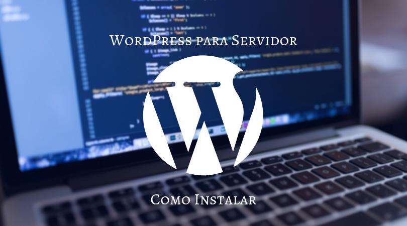 Como instalar WordPress en servidor