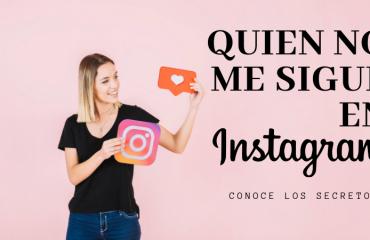 Quién No me sigue en Instagram: Herramientas 2019