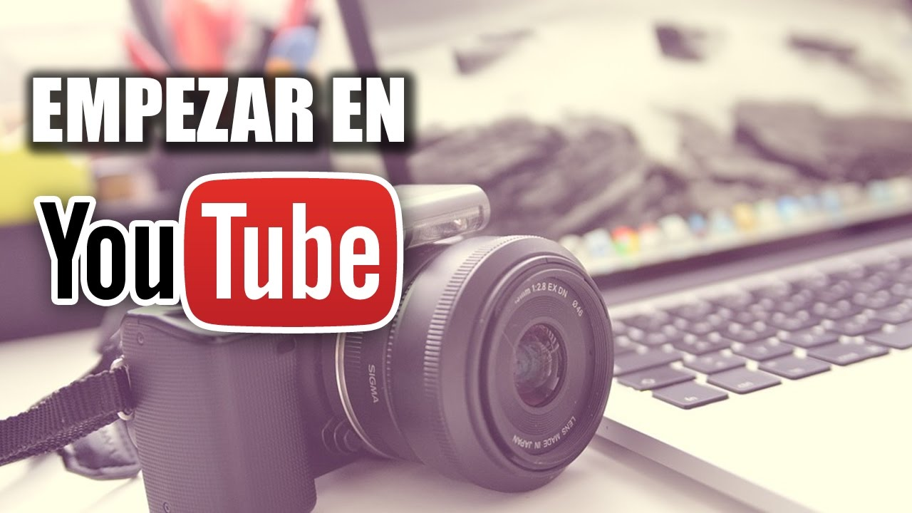 como-empezar-en-youtube-1